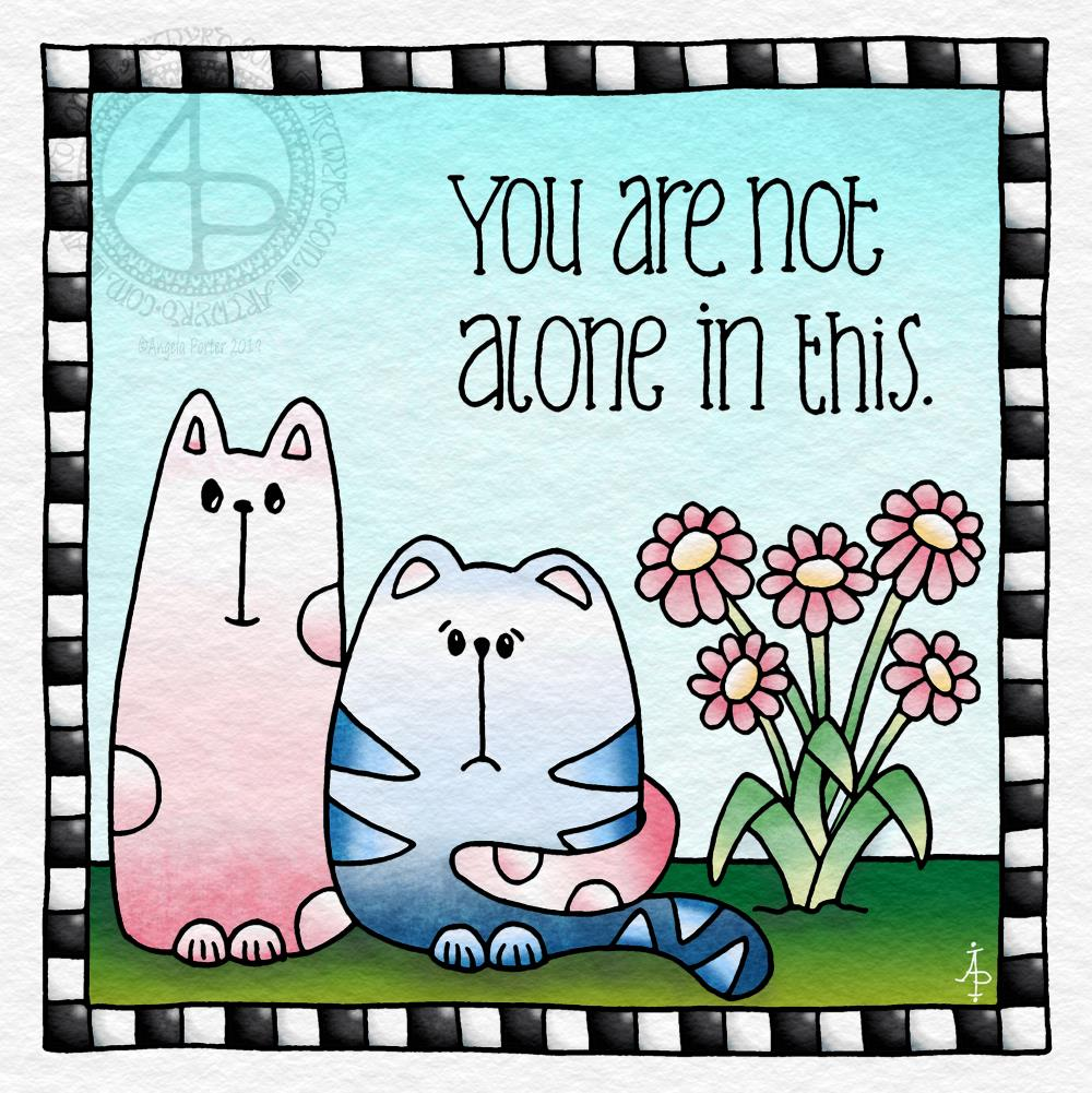 You are not alone © Angela Porter 2019