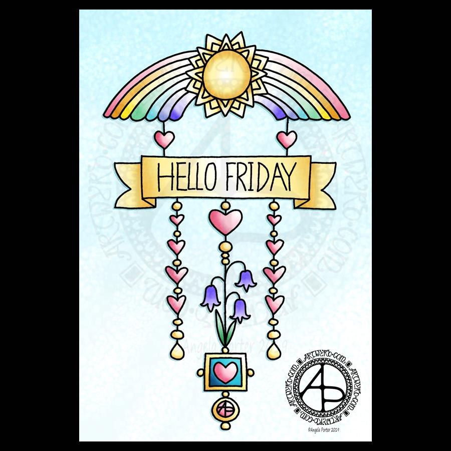 Hello Friday - a dangle design © Angela Porter 2019 Artwyrd.com